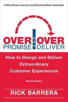 Overpromise and Overdeliver (Revised Edition): How to Design and Deliver Extraordinary Customer…
