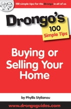 Buying or Selling Your Home: Drongo's 100 Simple Tips