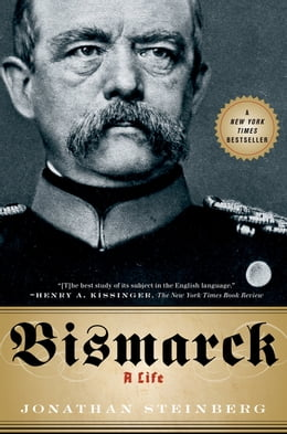 Book Bismarck: A Life by Jonathan Steinberg