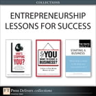 Entrepreneurship Lessons for Success (Collection) by Bruce Barringer