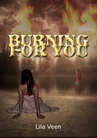 Burning for You (Blackwater, #1) by Lila Veen