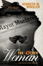The Other Woman: A Detective Peach Mystery by Kenneth M. Wheeler