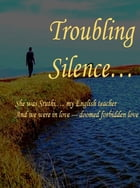 Troubling Silence by Adithya Myla
