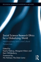 Social Science Research Ethics for a Globalizing World: Interdisciplinary and Cross-Cultural…