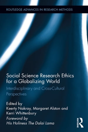 Social Science Research Ethics for a Globalizing World Interdisciplinary and Cross-Cultural Perspectives
