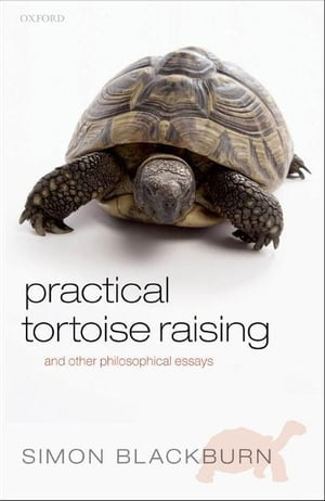 Practical Tortoise Raising and other philosophical essays