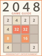2048 DOWNLOAD GUIDE: Download for Free and Get Tons of Coins! by Josh Abbott