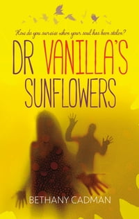 Dr Vanilla's Sunflowers: How do you survive when your soul has been stolen?