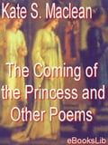 The Coming of the Princess and Other Poems 62d76e55-c99b-4728-b069-f65cfd2da86a