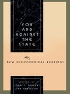 For and Against the State: New Philosophical Readings