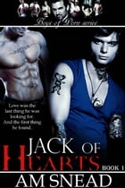 Jack Of Hearts: Book 1 by A.M. Snead