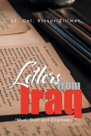 Letters from Iraq: Mud, Dust and Engineers