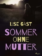 Sommer ohne Mutter by Lise Gast