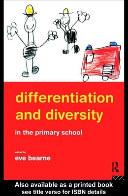 Book Differentiation and Diversity in the Primary School by Bearne, Eve
