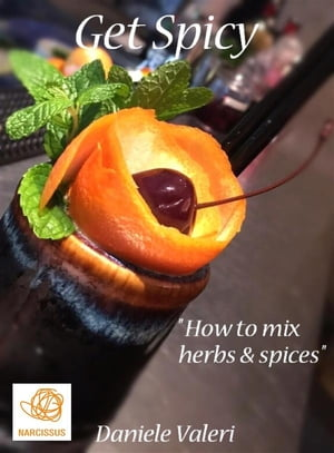 """Get Spicy """"How to mix herbs & spices"""""""