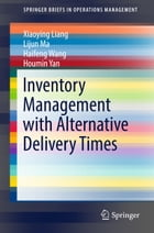 Inventory Management with Alternative Delivery Times