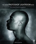 The Adobe Photoshop Lightroom Book: The Complete Guide for Photographers by Martin Evening