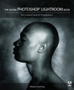 Book The Adobe Photoshop Lightroom Book: The Complete Guide for Photographers by Martin Evening