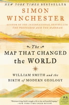 The Map That Changed the World: William Smith and the Birth of Modern Geology by Simon Winchester