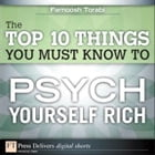The Top 10 Things You Must Know to Psych Yourself Rich by Farnoosh Torabi