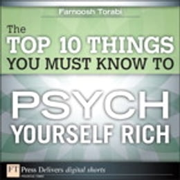 Book The Top 10 Things You Must Know to Psych Yourself Rich by Farnoosh Torabi
