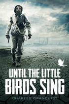 Until the Little Birds Sing by Charles Granquist