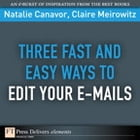 Three Fast and Easy Ways to Edit Your E-mails by Natalie Canavor