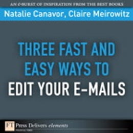 Book Three Fast and Easy Ways to Edit Your E-mails by Natalie Canavor
