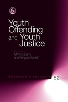 Youth Offending and Youth Justice