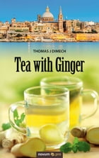 Tea with Ginger by Thomas J Dimech