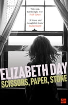 Scissors, Paper, Stone by Elizabeth Day
