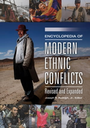 Encyclopedia of Modern Ethnic Conflicts,  2nd Edition [2 volumes]