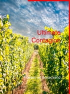 Ultimate Contagion: Frieden ist ansteckend by Archer Madison S.