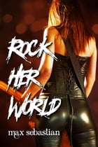 Rock Her World by Max Sebastian