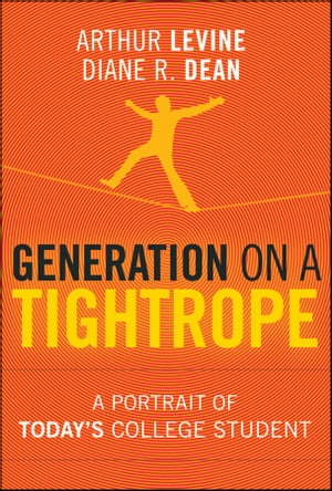Generation on a Tightrope A Portrait of Today's College Student