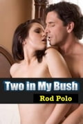 Two in My Bush (Adult Romance) photo