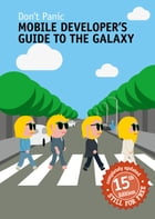 Mobile Developer's Guide To The Galaxy: 15th Edition by Robert Virkus