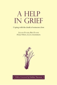 A Help in Grief: Coping with the death of someone close