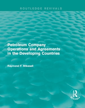 Petroleum Company Operations and Agreements in the Developing Countries