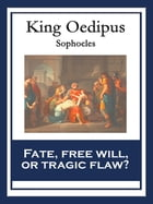 King Oedipus: With linked Table of Contents by Sophocles