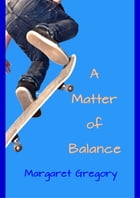 A Matter of Balance by Margaret Gregory