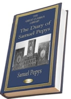The Diary of Samuel Pepys: (THE GREAT CLASSICS LIBRARY) by Samuel Pepys