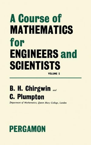 A Course of Mathematics for Engineerings and Scientists: Volume 5