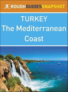 Book The Rough Guide Snapshot Turkey: The Mediterranean coast by Rough Guides