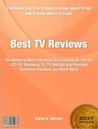 Best TV Reviews: The Nation's Most Influential Sourcebook On Flat TV, LCD TV, Samsung TV, TV Ratings And Reviews, Tel by Corey S. Herrera