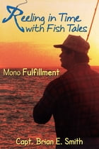 Reeling In Time with Fish Tales: Mono Fulfillment by Smith