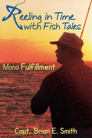 Reeling In Time with Fish Tales: Mono Fulfillment