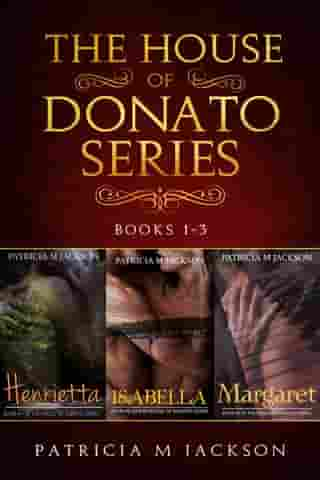 House of Donato Series - Box Set: House of Donato Series, #1 by Patricia M Jackson