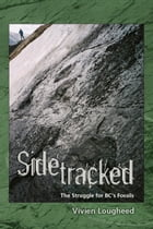 Sidetracked: The Struggle for BC's Fossils by VivienLougheed