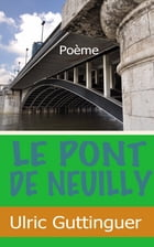 Le Pont de Neuilly by Ulric Guttinguer
